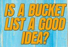Life-Is-a-Bucket-List-a-Good-Idea__