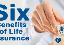 Six Benefits of Life Insurance