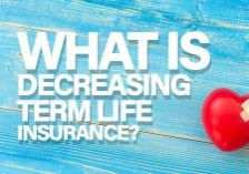What is Decreasing Term Life Insurance__